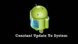 constant update to android, update android, fix malware from android