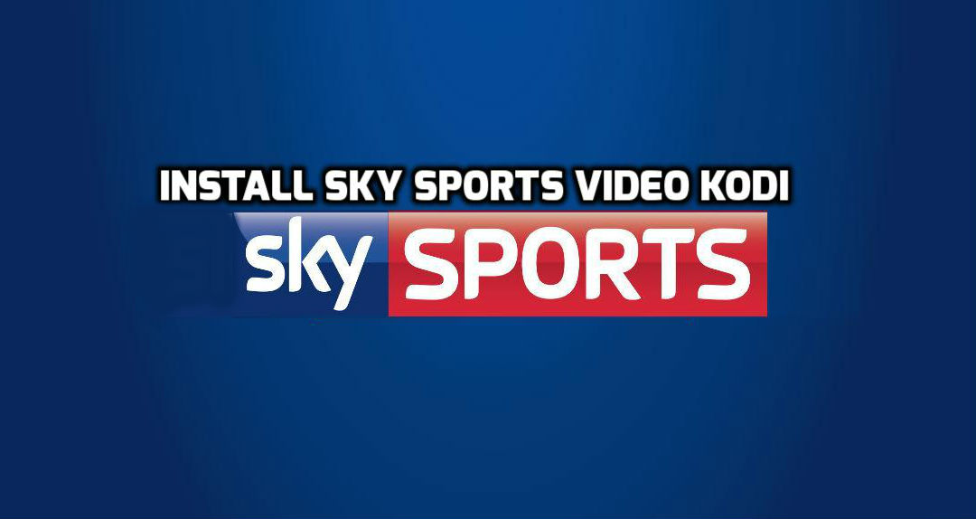 How To Install Sky Sports Video Addon On Kodi