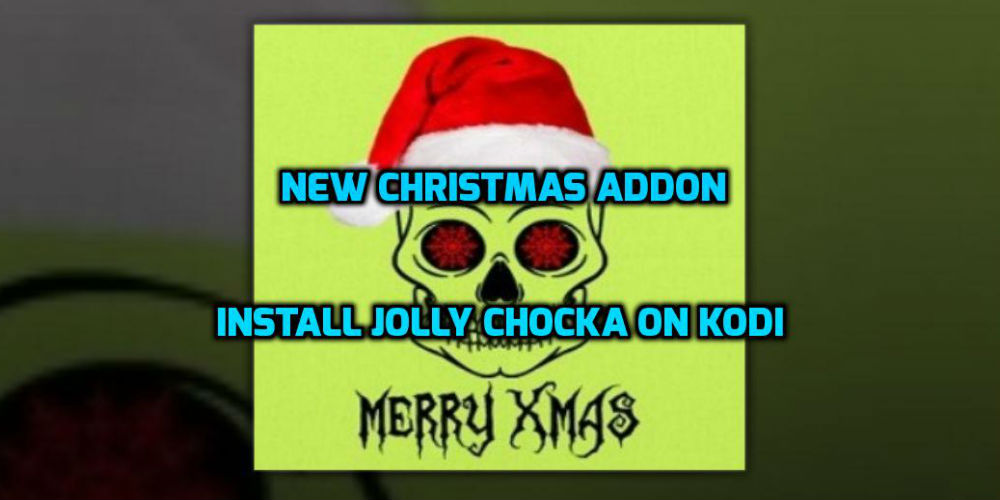 2020 Christmas Addons To Kodi How To Install JollyChocka Addon On Kodi   Best Streaming Tutorials