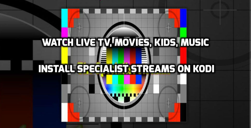 How To Install The Specialist Streams Addon On Kodi