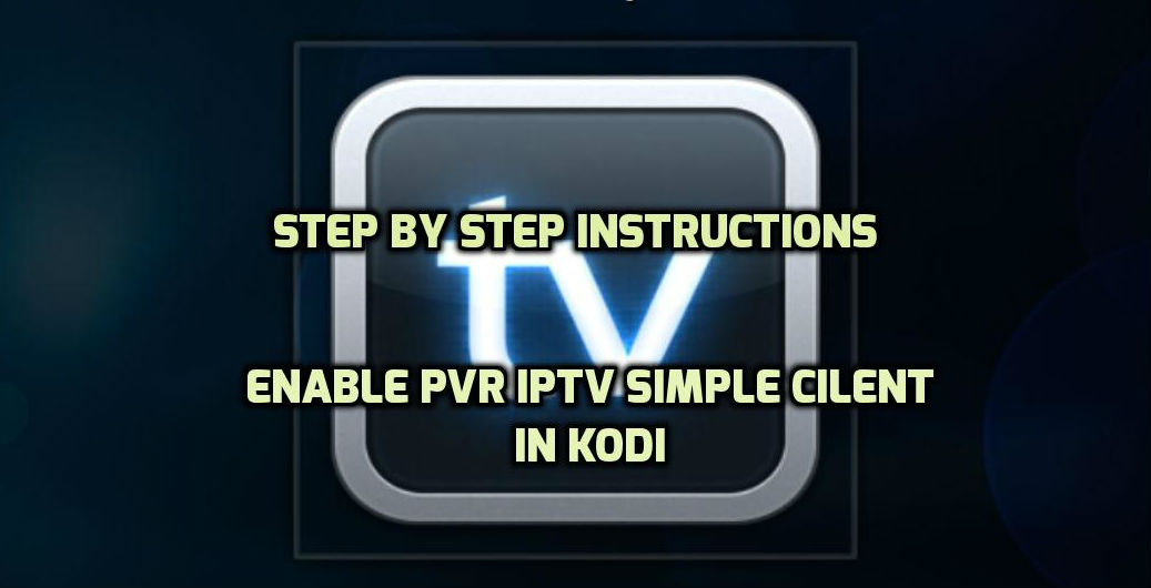 How To Enable PVR IPTV Simple Client In Kodi