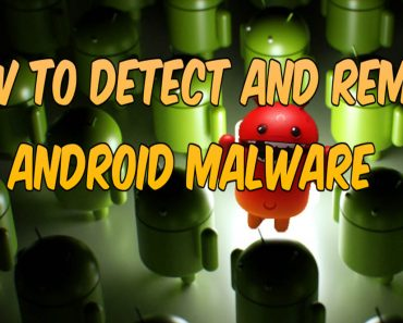 Detect and Remove android malware, how to remove android malware, android virus and how to remove android virus,