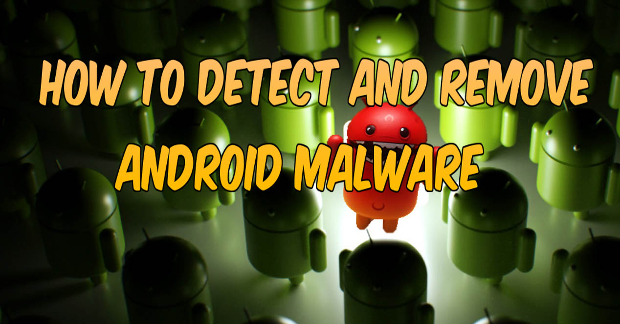 How To Detect And Remove Android Malware
