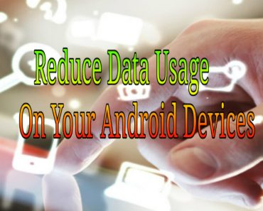 Reduce data usgae on android device, data usage limit on android, save data on android, use needed data on android, restrict background data on android