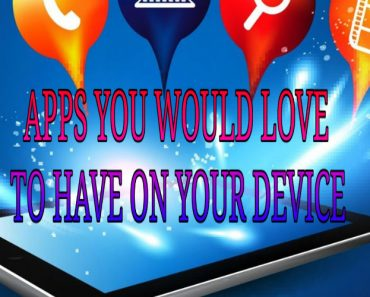 apps you would love to have on your device, best apps for your device, enjoy streaming movies and tv shows