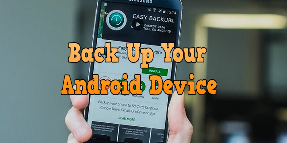 How To Back Up Your Android Device