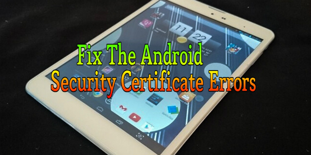 How To Fix Security Certificate Errors In Your Browser