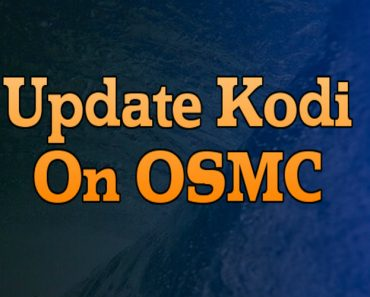 how to update kodi on OSMC, update kodi on osmc,, upgrade kodi on osmc