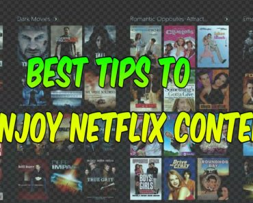 Best way to enjoy netflix content, tips to watch netflix