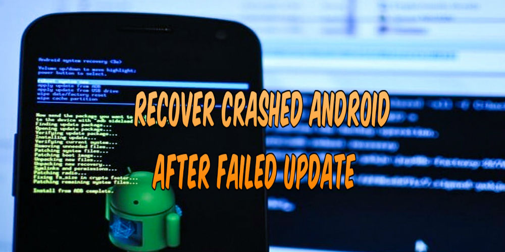 How To Recover Crashed Android After Failed Update