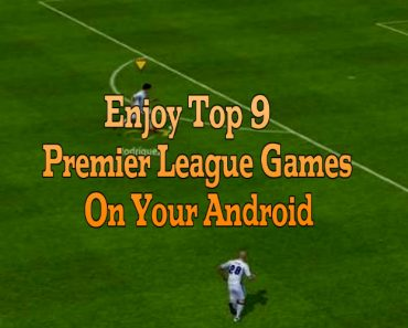 enjoy top 9 premier league games on android, top 9 premier league games on android, android premier league games
