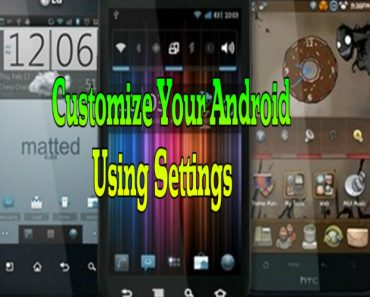how to customize your android using settings, customize android using setting, customize your android