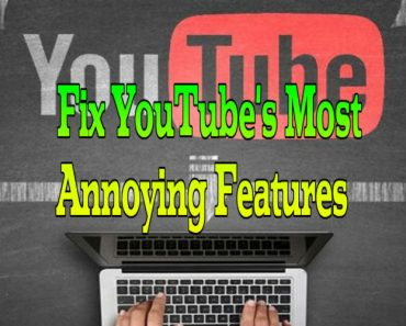 how to fix youtubes most annoying features, fix youtube annoying features, annoying features of youtube