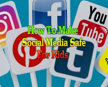 how to make social media safe for kids, make social media safe for kids, social media safe for kids