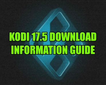 Kodi 17.5 information guide