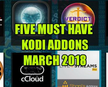 5 Must have kodi addons march 2018
