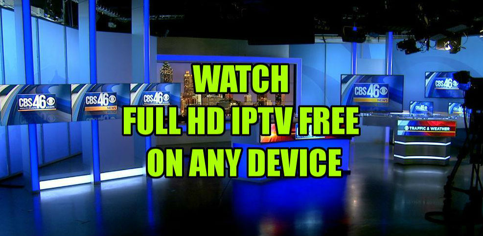 How To Watch Full HD IPTV Free On Any Device